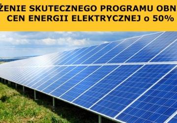 Program obniżenia cen prądu energii elektrycznej o 50% co do cen dzisiejszych z roku 2019