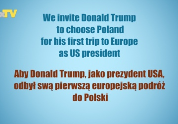 We invite Donald Trump to make his first presidential trip as US president - not to UK - but to Poland