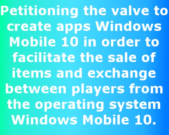 Request to create apps steam on the windows mobile 10.