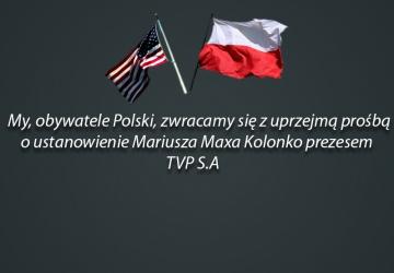 My, obywatele Polski zwracamy się z uprzejmą prośbą do premier Beaty Szydło o ustanowienie Mariusza Maxa Kolonko prezesem TVP S.A